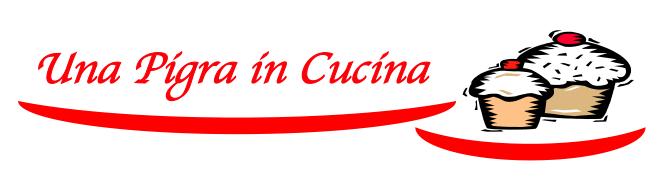 Una Pigra in Cucina - Ricette per Pigri: Minima fatica, Massimo risultato!